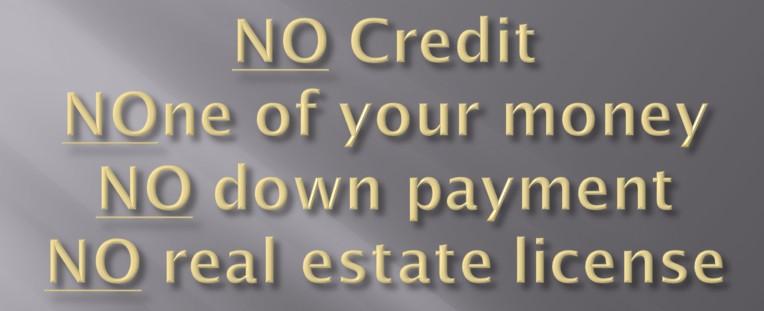 NO Credit, money, down payment, etc
